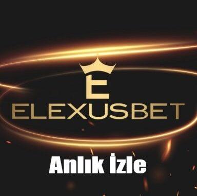 Elexusbet Anlık İzle