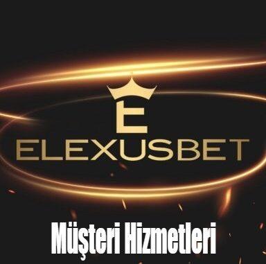 Elexusbet Müşteri Hizmetleri